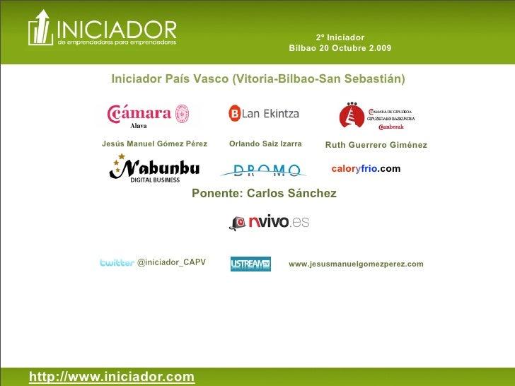 2º Iniciador                                                     Bilbao 20 Octubre 2.009               Iniciador País Vasc...