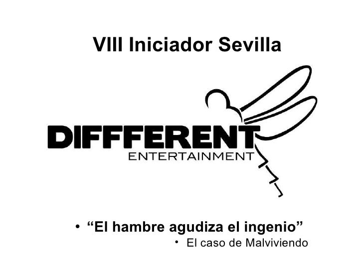 "VIII Iniciador Sevilla <ul><li>"" El hambre agudiza el ingenio"" </li></ul><ul><li>El caso de Malviviendo </li></ul>"