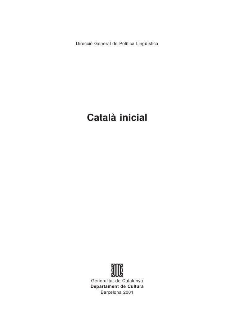 Direcció General de Política Lingüística          Català inicial            Generalitat de Catalunya        Departament de...