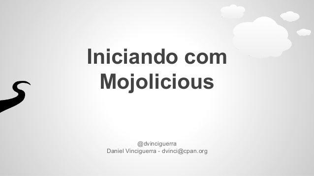 @dvinciguerra Daniel Vinciguerra - dvinci@cpan.org Iniciando com Mojolicious