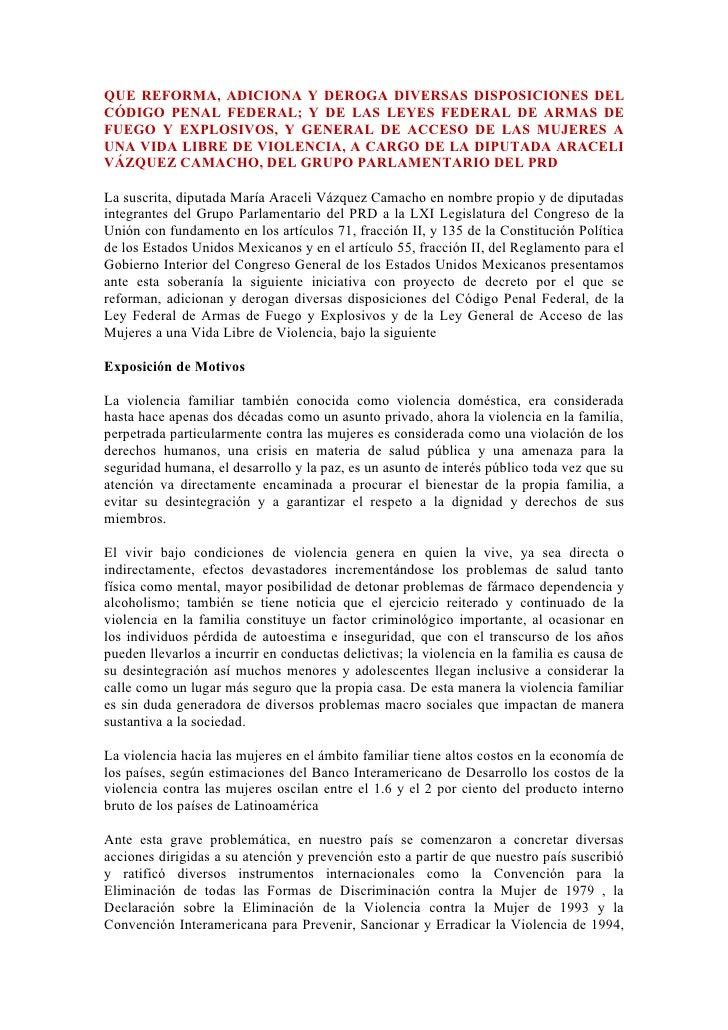 QUE REFORMA, ADICIONA Y DEROGA DIVERSAS DISPOSICIONES DEL CÓDIGO PENAL FEDERAL; Y DE LAS LEYES FEDERAL DE ARMAS DE FUEGO Y...