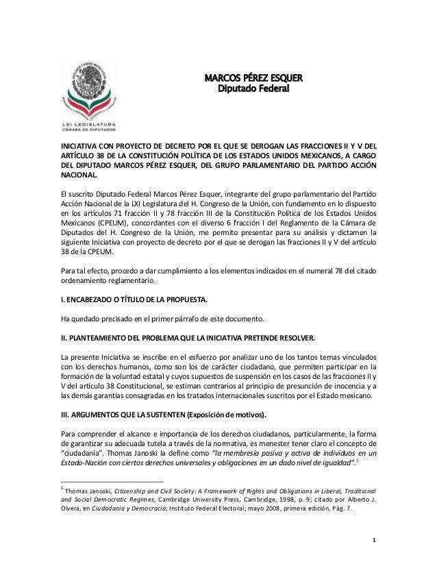 1INICIATIVA CON PROYECTO DE DECRETO POR EL QUE SE DEROGAN LAS FRACCIONES II Y V DELARTÍCULO 38 DE LA CONSTITUCIÓN POLÍTICA...