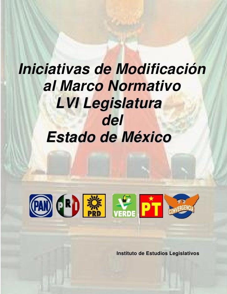 Iniciativas de Modificación     al Marco Normativo       LVI Legislatura              del      Estado de México           ...