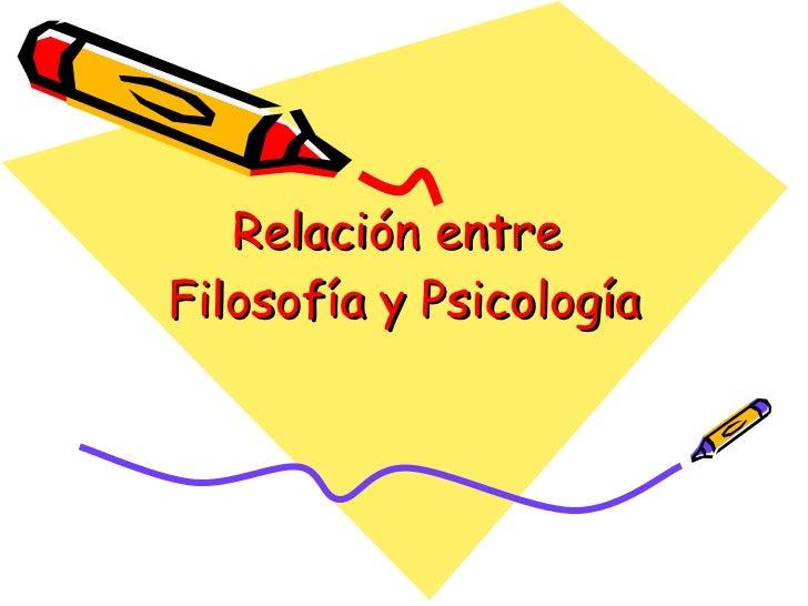 Relación entre  Filosofía y Psicología