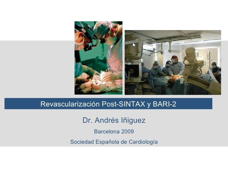 Equipo PET-CT  Revascularización Post-SINTAX y BARI-2 Dr. Andrés Iñiguez Barcelona 2009 Sociedad Española de Cardiología