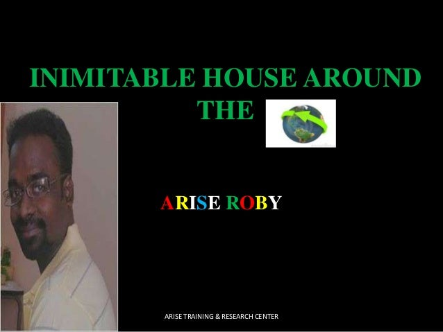 INIMITABLE HOUSE AROUND THE  ARISE ROBY  ARISE TRAINING & RESEARCH CENTER