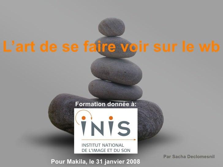Inis  Lart De Se Faire Voir Sur Le Web   Version TréS Courte