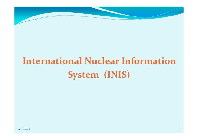 the origins of the international nuclear information system inis Ansto library also hosts the australian international nuclear information  system (inis) centre where australian nuclear science and technology literature  is.
