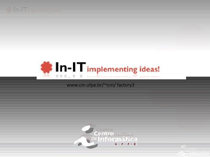 www.cin.ufpe.br/~icm/ factory3