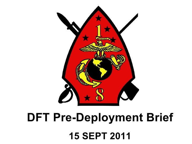 DFT Pre-Deployment Brief 15 SEPT 2011