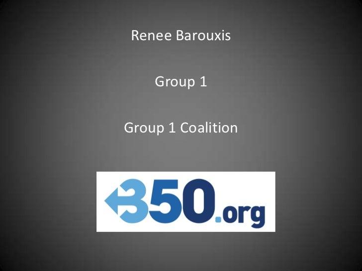 Renee Barouxis    Group 1Group 1 Coalition
