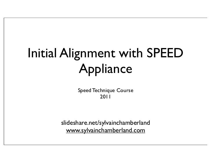 Initial Alignment with SPEED            Appliance            Speed Technique Course                     2011      slidesha...