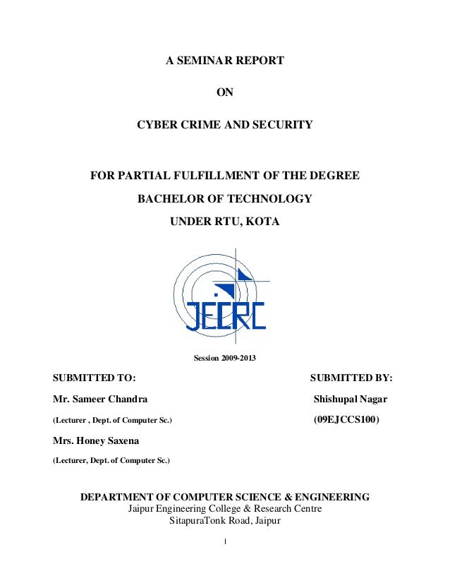 A SEMINAR REPORT                                             ON                       CYBER CRIME AND SECURITY          FO...