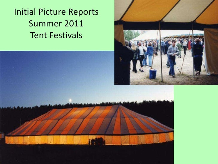 Initial Picture Reports Summer 2011Tent Festivals<br />