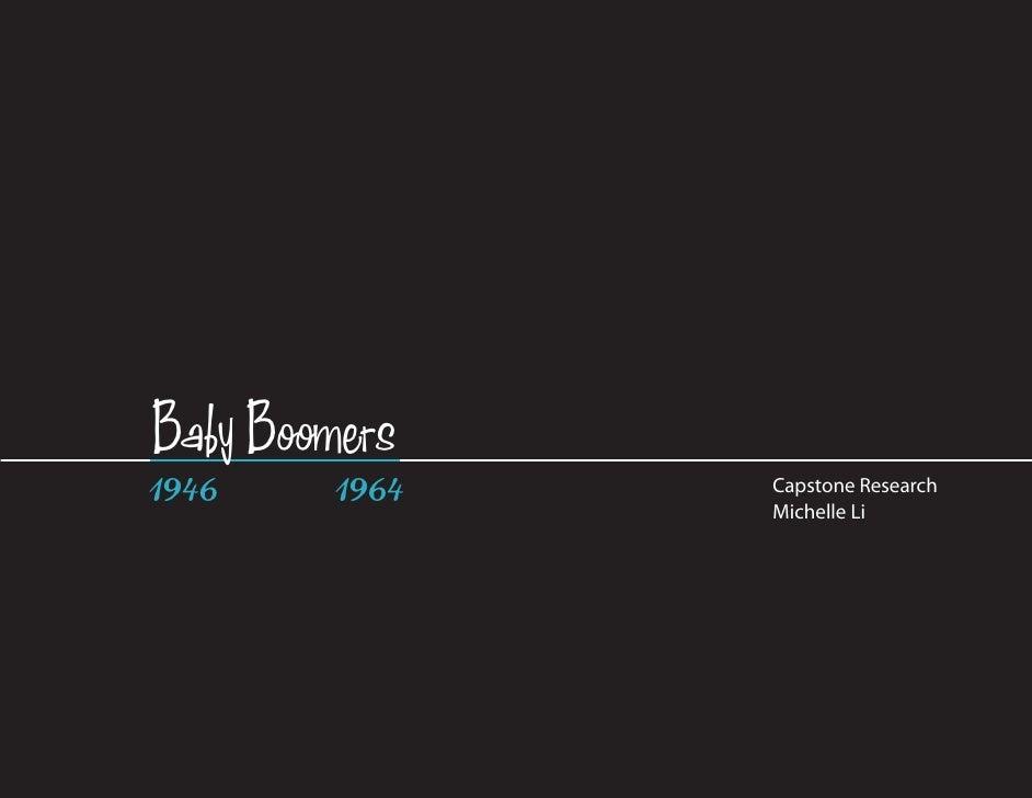 Baby Boomers1946     1964   Capstone Research                Michelle Li