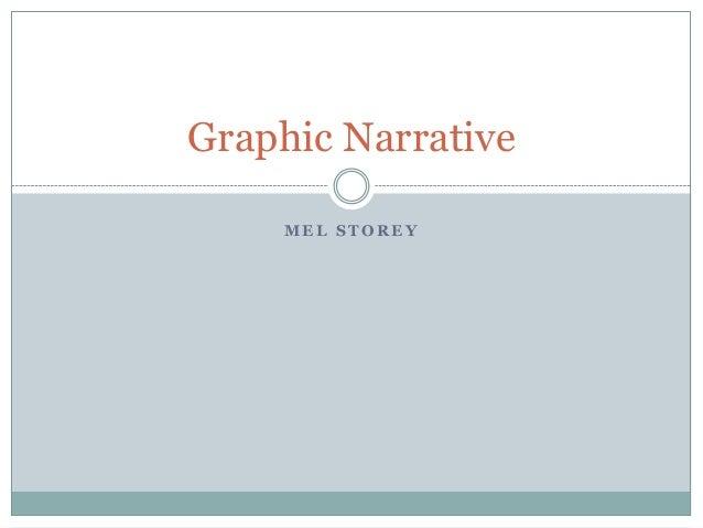 M E L S T O R E Y Graphic Narrative