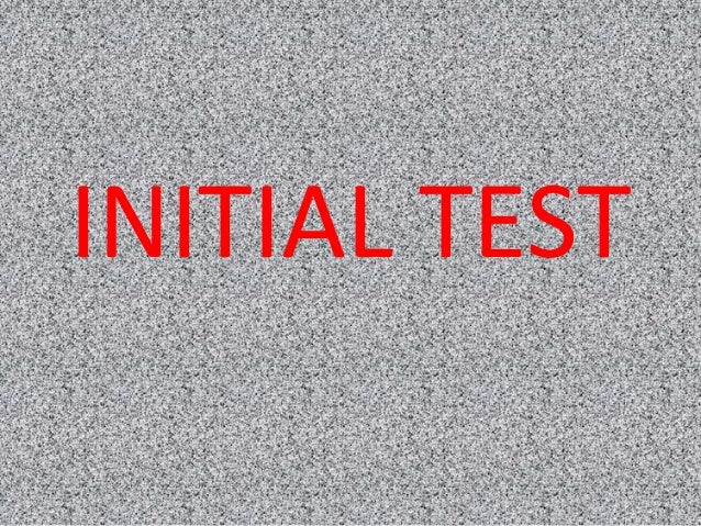 INITIAL TEST