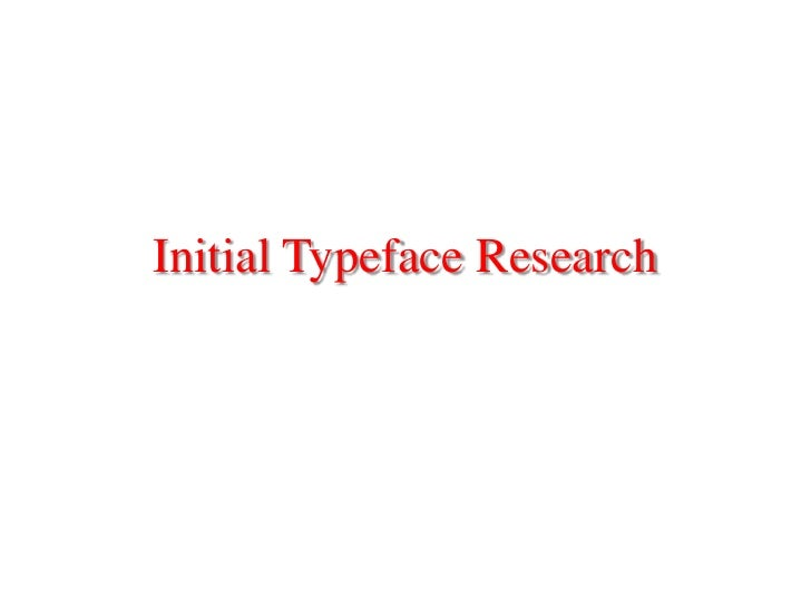 Initial Typeface Research
