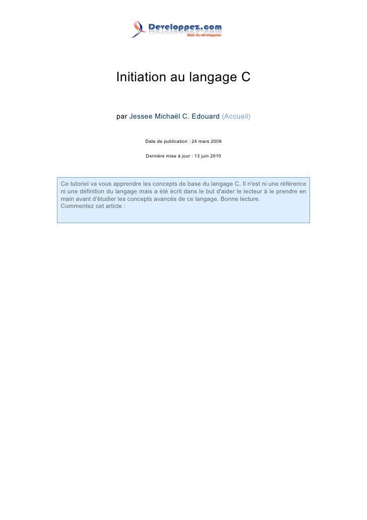 Initiation au langage C                      par Jessee Michaël C. Edouard (Accueil)                                  Date...