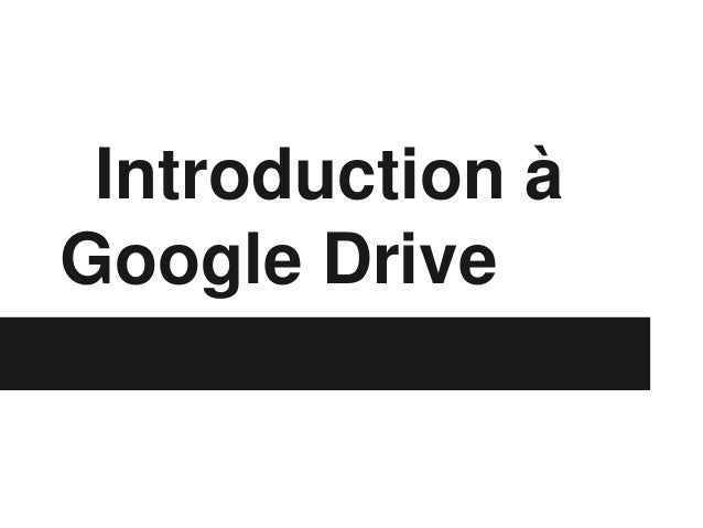 Introduction àGoogle Drive