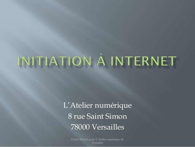 L'Atelier numérique 8 rue Saint Simon 78000 Versailles Cédric Moulin pour L'Atelier numérique de Versailles
