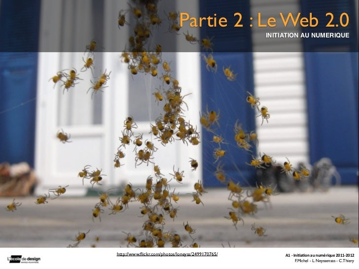 Partie 2 : Le Web 2.0                                                  INITIATION AU NUMERIQUEhttp://www.flickr.com/photos/...