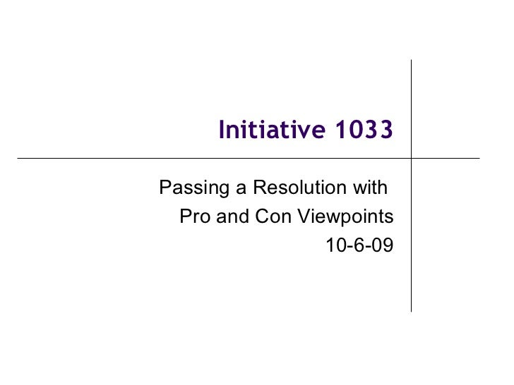 Initiative 1033 Passing a Resolution with  Pro and Con Viewpoints 10-6-09