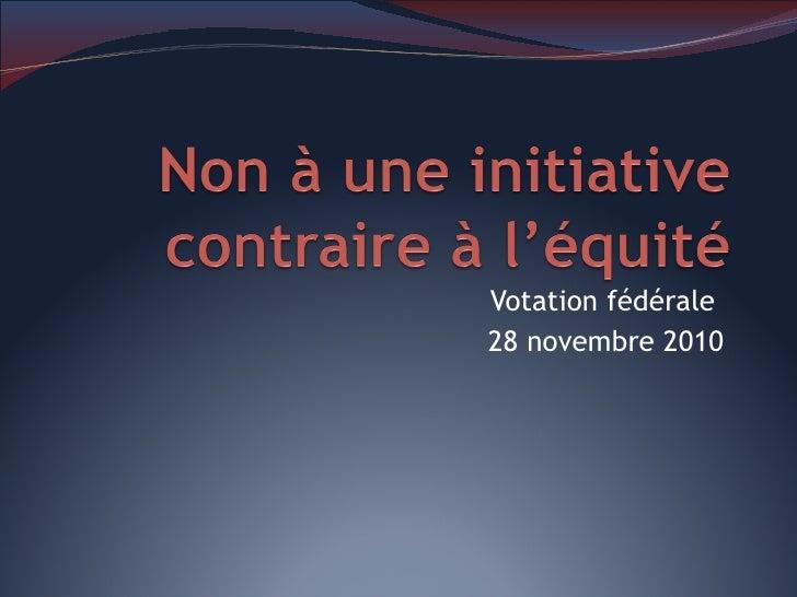 Votation fédérale  28 novembre 2010