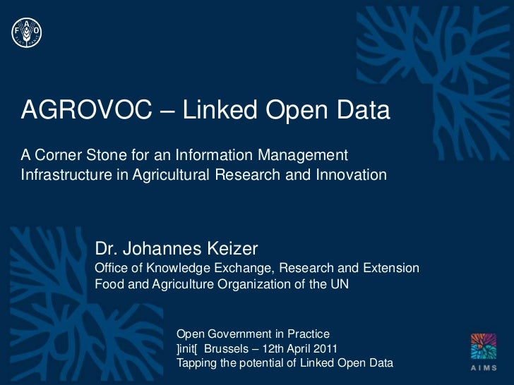 AGROVOC – Linked Open Data<br />A Corner Stone for an Information Management Infrastructure in Agricultural Research and I...
