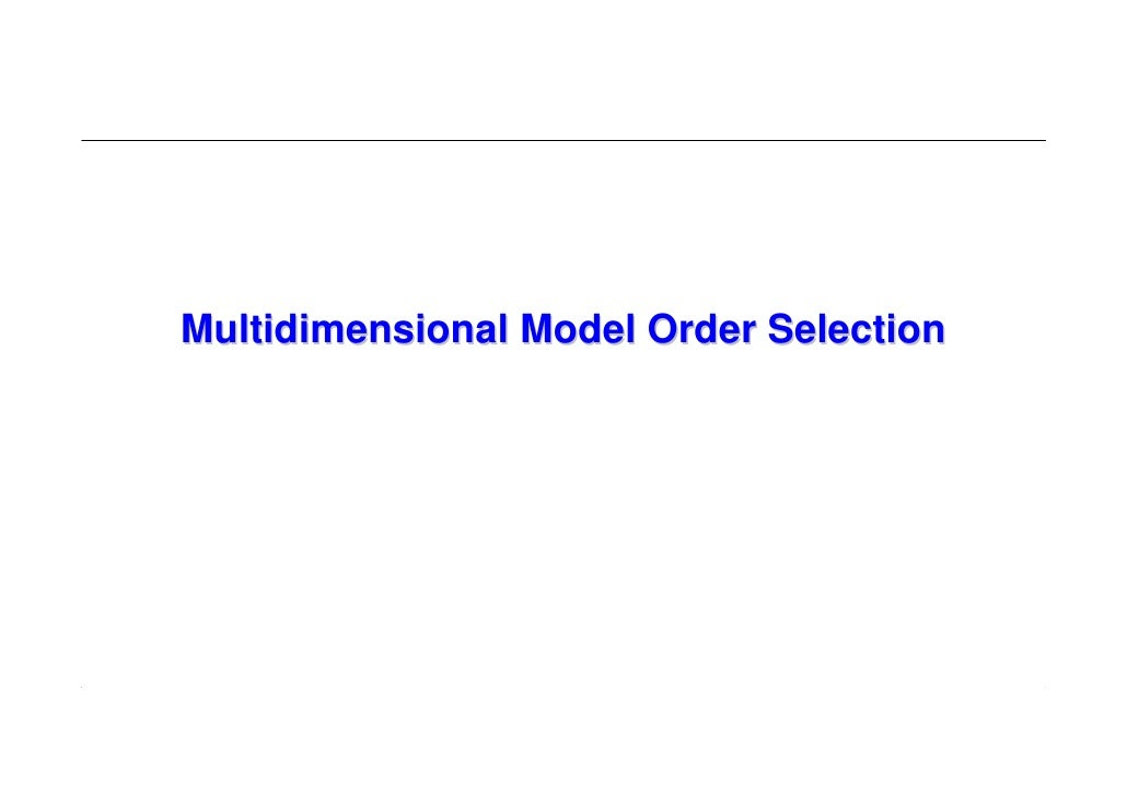Multidimensional Model Order Selection                                              1