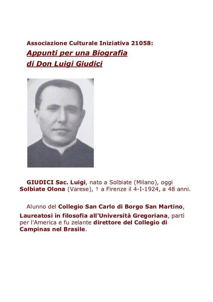 Associazione Culturale Iniziativa 21058:  Appunti per una Biografia  di Don Luigi Giudici  GIUDICI Sac. Luigi, nato a Solb...