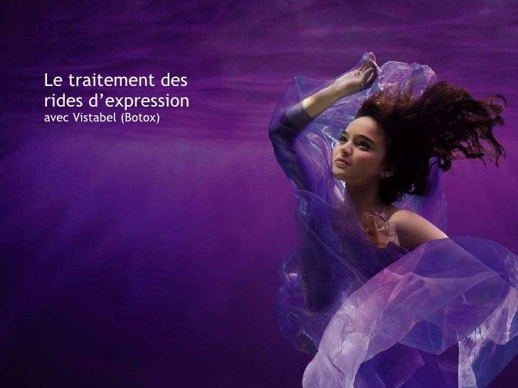 Le traitement des  rides d'expression  avec Vistabel (Botox)