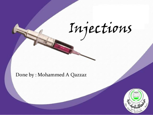 InjectionsDone by : Mohammed A Qazzaz