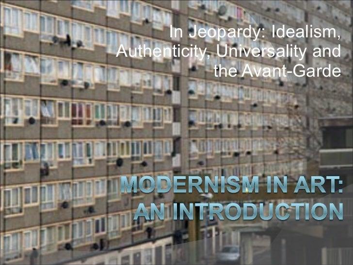 Modernism in Art, In jeopardy (part 1)