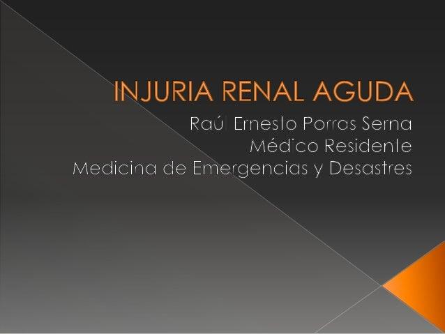 Disminución abrupta de la función renal NO LIMITADA a la insuficiencia renal aguda.  Equivalente a injuria pulmonar aguda...