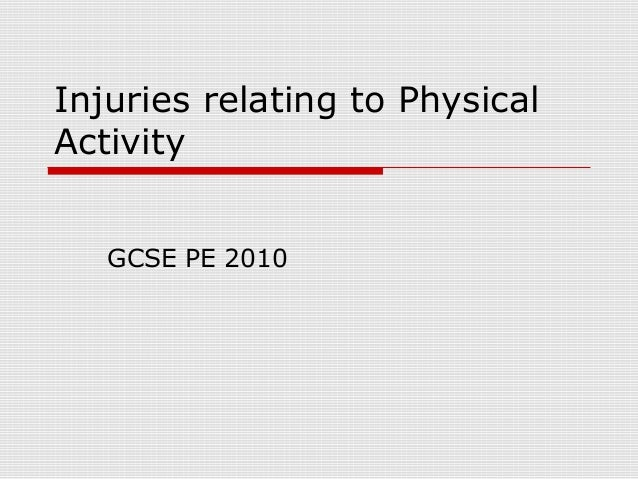 Injuries relating to Physical Activity GCSE PE 2010