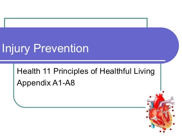 Injury Prevention Health 11 Principles of Healthful Living Appendix A1-A8