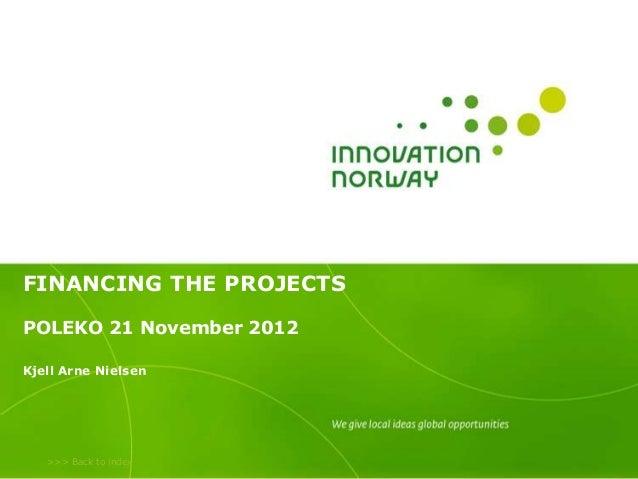FINANCING THE PROJECTSPOLEKO 21 November 2012Kjell Arne Nielsen   >>> Back to index