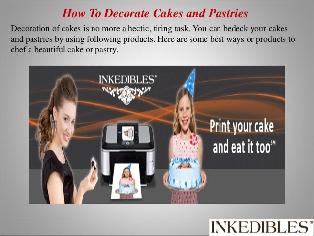 How To Decorate Cakes and Pastries Decoration of cakes is no more a hectic, tiring task. You can bedeck your cakes and pas...