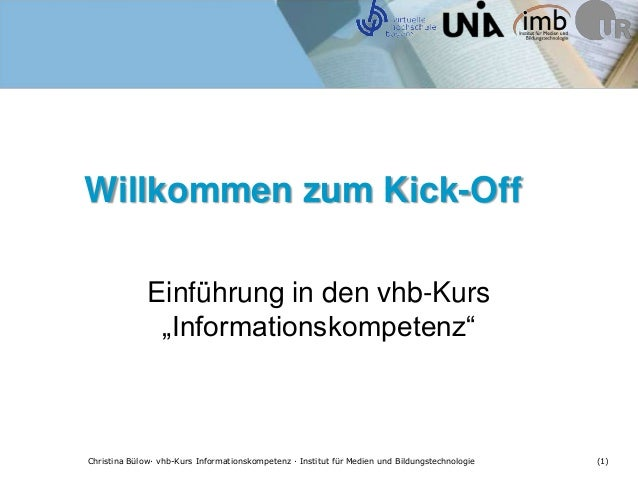 """Willkommen zum Kick-Off              Einführung in den vhb-Kurs               """"Informationskompetenz""""Christina Bülow· vhb-..."""