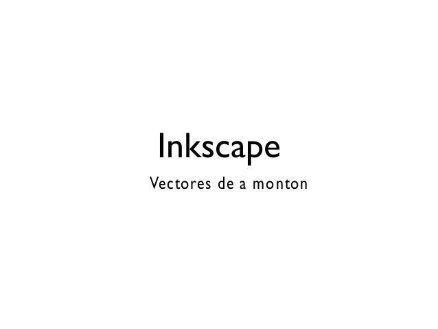 Inkscape Vectores de a monton