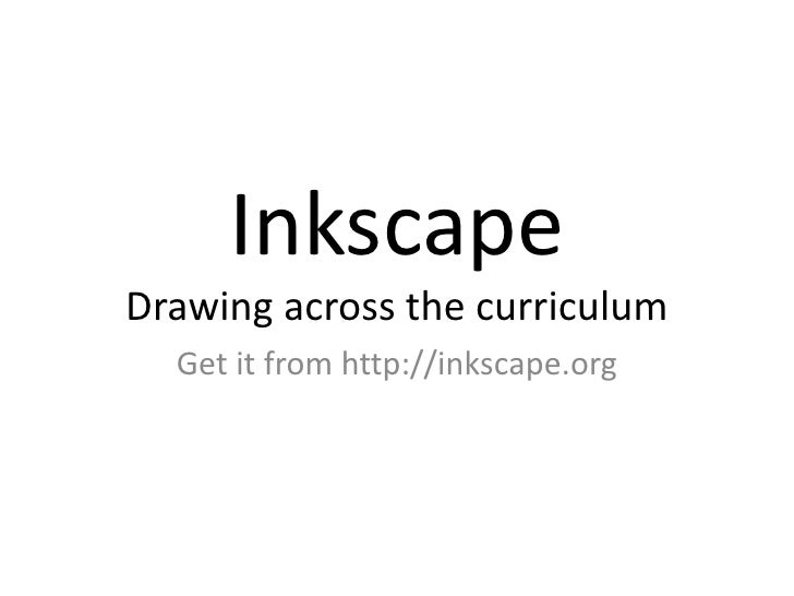 InkscapeDrawing across the curriculum<br />Get it from http://inkscape.org<br />