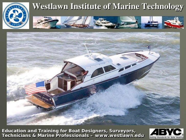 Westlawn Institute of Marine Technology     Education and Training for Boat Designers, Surveyors, Technicians & Marine Pro...