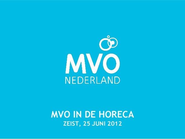 MVO IN DE HORECA  ZEIST, 25 JUNI 2012