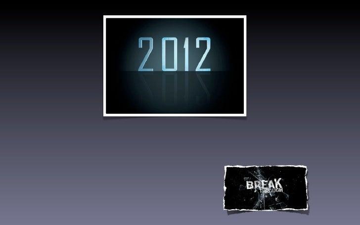 Wordt 2012 een doorbraakjaar óf....        een afbraakjaar?