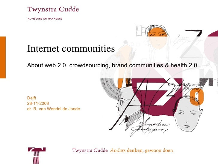 Internet communities About web 2.0, crowdsourcing, brand communities & health 2.0