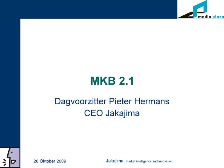 MKB 2.1  Dagvoorzitter Pieter Hermans CEO Jakajima