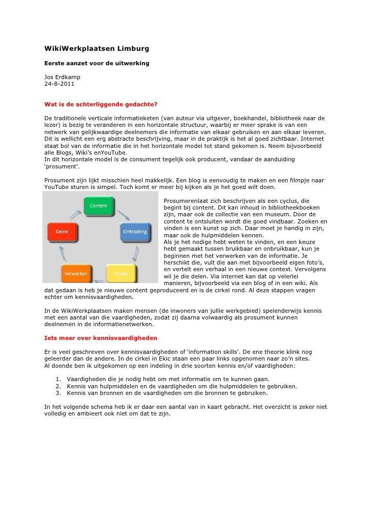WikiWerkplaatsen Limburg<br />Eerste aanzet voor de uitwerking<br />Jos Erdkamp<br />24-8-2011<br />Wat is de achterliggen...
