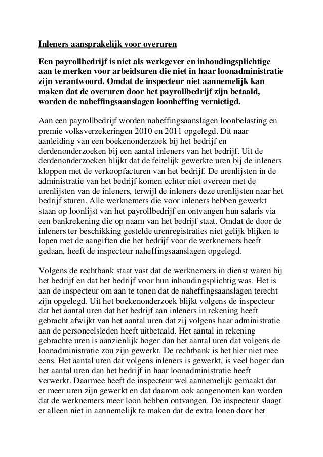 Inleners aansprakelijk voor overurenEen payrollbedrijf is niet als werkgever en inhoudingsplichtigeaan te merken voor arbe...