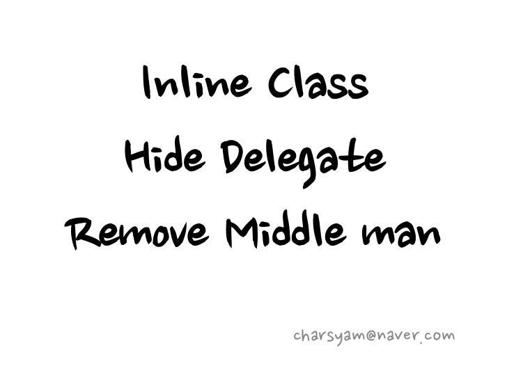 Refactoring(inline class, Hide delegate, remove middle man)